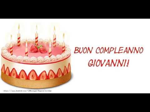 Tanti Auguri Di Buon Compleanno Giovanni Youtube