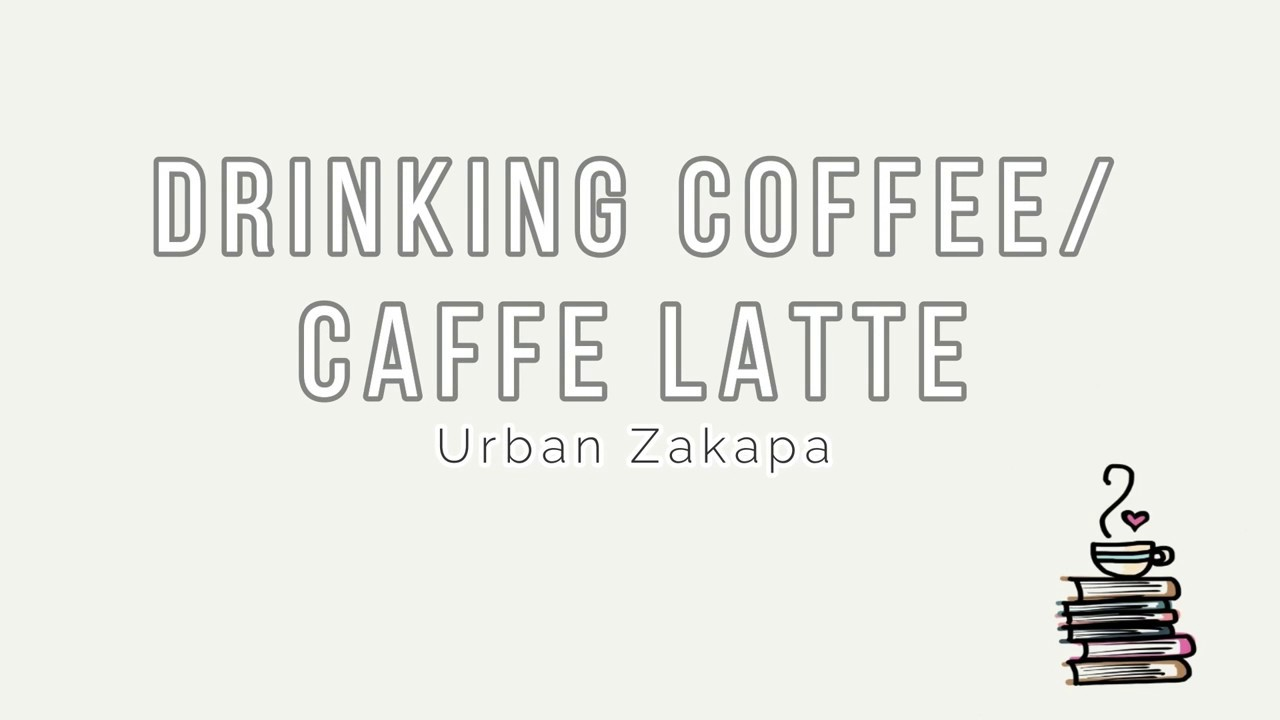 Sofa Easy Lyrics Urban Zakapa Drinking Coffee Caffe Latte Easy Lyrics