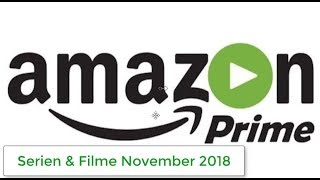 Amazon Prime Neue Serien & Filme November 2018
