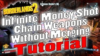 Borderlands 2 | Infinite Money Shot Chain Weapons Without Merging | Tutorial