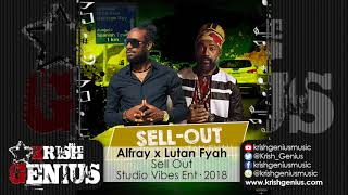 Alfray Ft. Lutan Fyah - Sell Out - January 2018