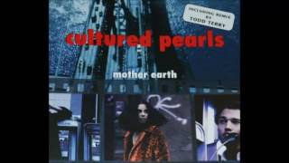 cultured pearls - mother earth (tee's thunder mix)