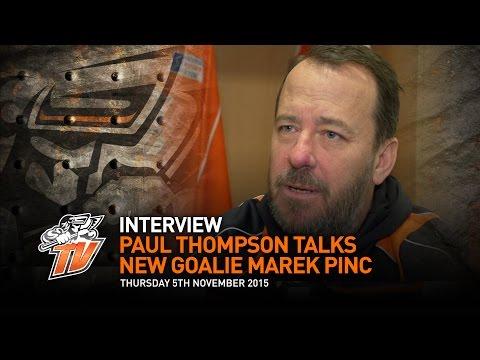 Interview - Paul Thompson on new goalie Marek Pinc - Thursday 5th November 2015