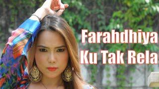 "Video FARAHDHIYA - Ku Tak Rela (OST ""Aku Tak Rela"" Official) download MP3, 3GP, MP4, WEBM, AVI, FLV Juli 2018"