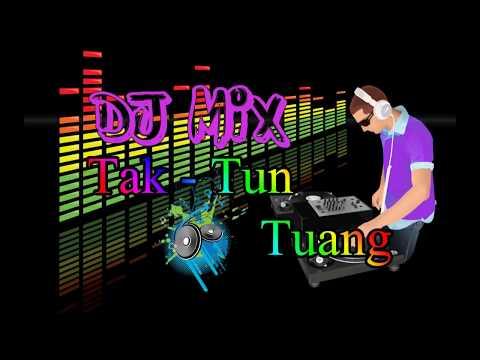 Dj Tak Tun Tuang Remix