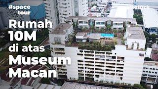 Review Rumah Mewah Diatas Awan & Museum Macan (dekat RCTI) - House Tour AKR Gallery West #SPACETOUR