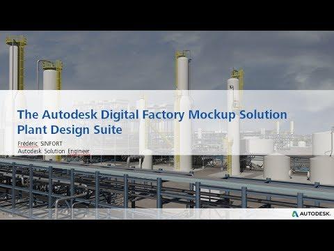 The Autodesk Digital Factory Mockup Solution : Plant Design Suite