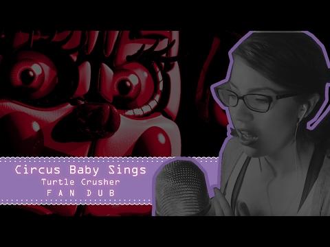 Circus Baby Sings [Turtle Crusher FAN DUB] - FNAF Sister Location
