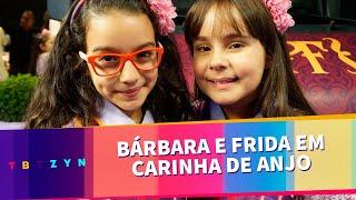 Bárbara e Frida em Carinha de Anjo | TBTZYN