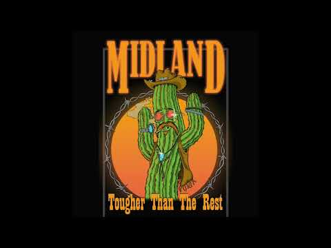 Midland - Tougher Than The Rest (Audio Video)