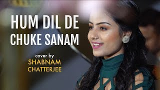Hum Dil De Chuke Sanam Female Version Shabnam Chatterjee Mp3 Song Download