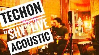 TECHON - Shy (LIVE ACOUSTIC)