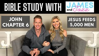 Bible Study With Us || John Chapter 6 || Jesus Feeds 5000 Men || Bible || Scripture | James And Jazz