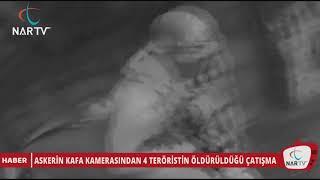 Askerİn Kafa Kamerasindan 4 TerÖrİstİn ÖldÜrÜldÜĞÜ
