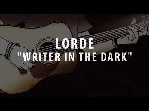 LORDE - WRITER IN THE DARK (ACOUSTIC GUITAR INSTRUMENTAL / KARAOKE)