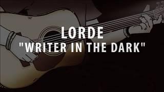 LORDE - WRITER IN THE DARK (ACOUSTIC GUITAR INSTRUMENTAL / KARAOKE)