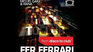 Fer Ferrari - From Disco To Club EP (DeepClass Records)