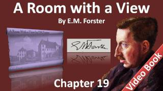 Chapter 19 - A Room with a View by E. M. Forster - Lying to Mr. Emerson