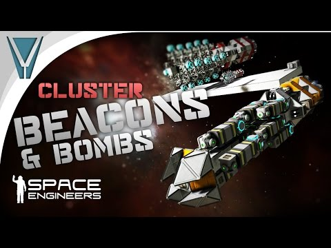 Cluster Bombs and Beacons [Space Engineers]