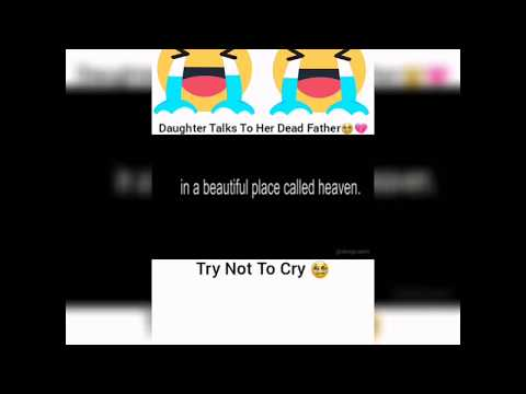 If you are not strong enough please don't this video - daughter talk to her dead father😩😭😩