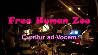 Free Human Zoo - Curritur ad Vocem - 2016