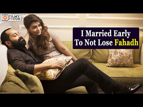 I Married Early To Not Lose Fahadh: Nazriya Nazim || Malayalam Focus