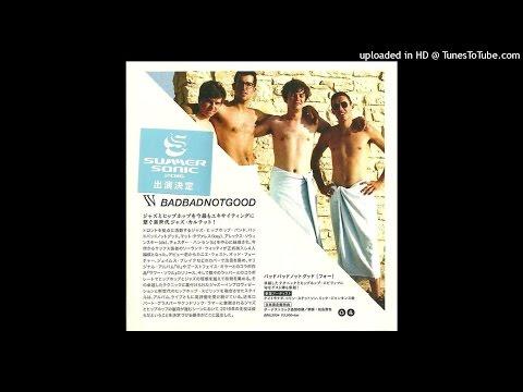 BADBADNOTGOOD - Up (IV Bonus Track - Japan Edition)