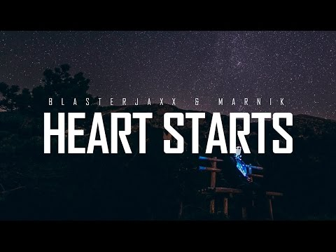 Blasterjaxx & Marnik - Heart Starts
