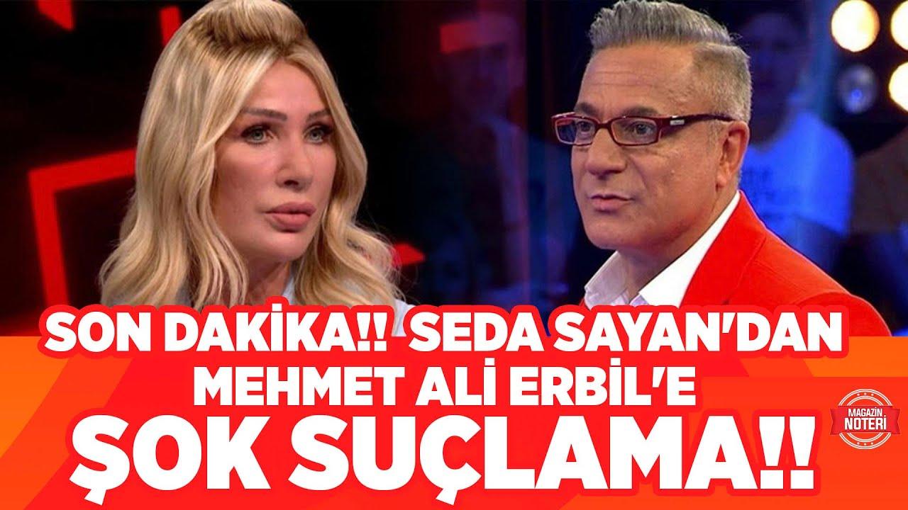 """SON DAKİKA!! Seda Sayan'dan Mehmet Ali Erbil'e Şok Suçlama!! """"EVDEKİ HİZMETÇİYE...!"""""""