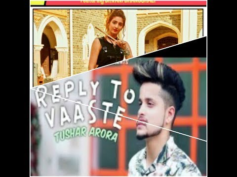 Best Reply To Vaste Song By Tushar Arora||must Be Watch