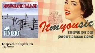 Gigi finizio a modo mio musica italiana italian music - Lo specchio dei pensieri gigi finizio ...