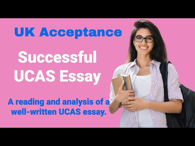 Successful UCAS essay. This application essay received many acceptances to the UK.