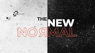 CityChurch Online | The New Normal | Another Helper