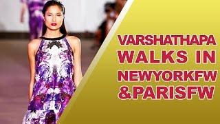 varsha thapa s walk during new york paris fashion weeks