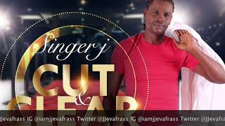 Singer J - Cut And Clear (Enviable Riddim) January 2019