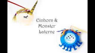 Einhorn 🦄 und Monster 👾 Laternen mit Kindern basteln 🎉