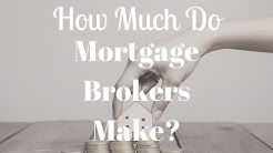 How Much Do Mortgage Brokers Make?