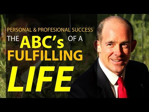 The ABC's of the Good Life: Action, Belief, Curiosity, Discipline, Energy & Friends
