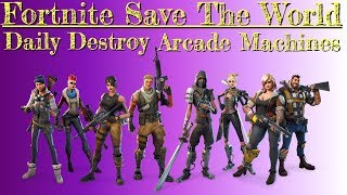 Fortnite Save The World Destroy 6 Arcade Machines Guide- Fortnite Arcade Machines