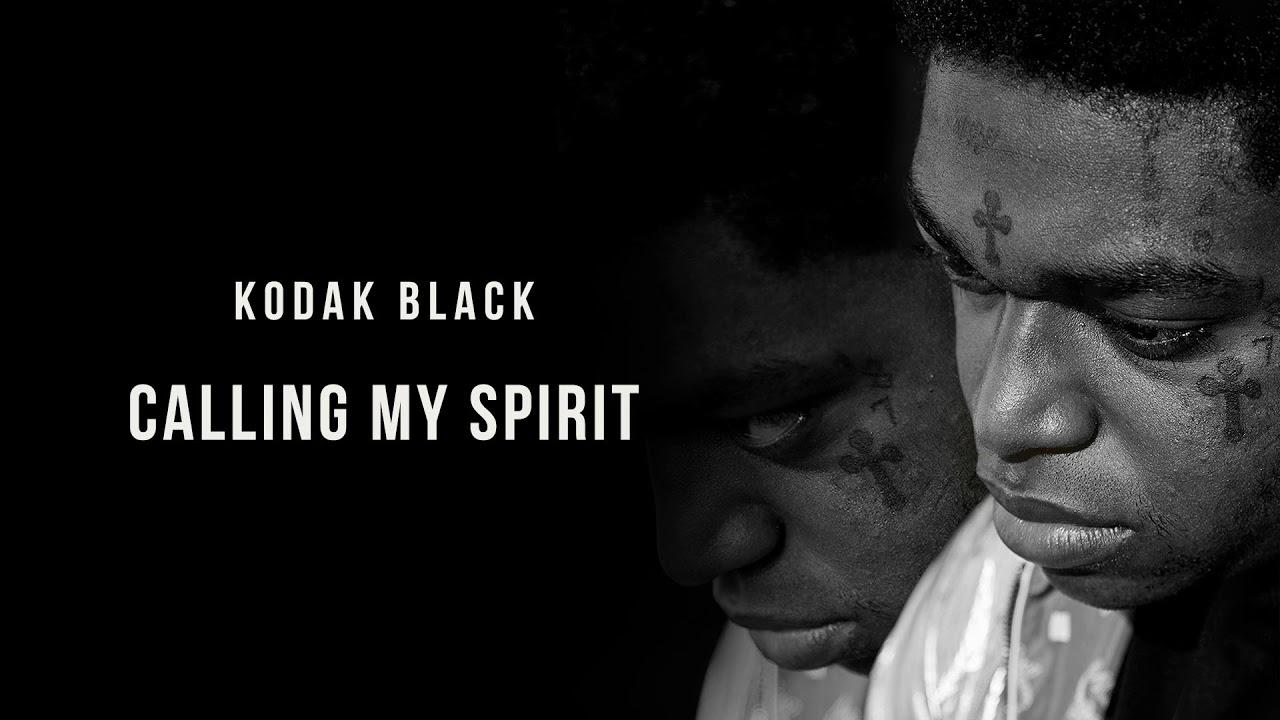 kodak black calling my spirit official audio youtube