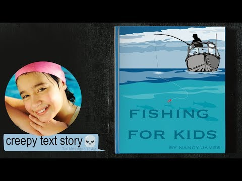 FISHING FOR KIDS creepy text story