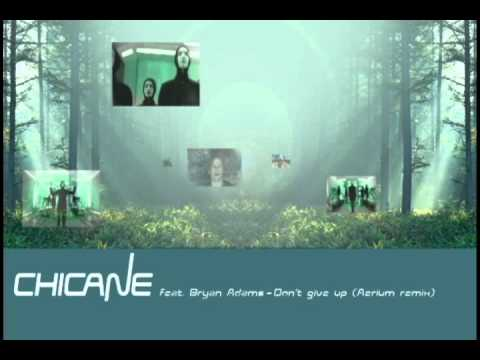Chicane feat. Bryan Adams - Don't give up (Aerium remix)