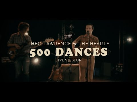 Theo Lawrence & The Hearts - 500 Dances (Official Video - Live Session)