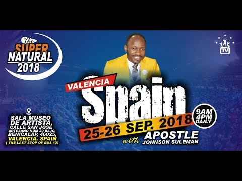 The Supernatural, VALENCIA, SPAIN. Day 1 Morning with Apostle Johnson Suleman thumbnail