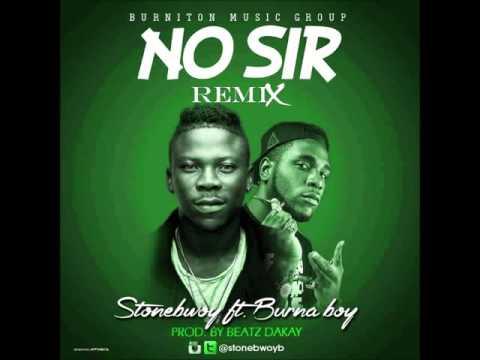 Stonebwoy Ft Burna Boy -  No Sir Remix (NEW 2015)