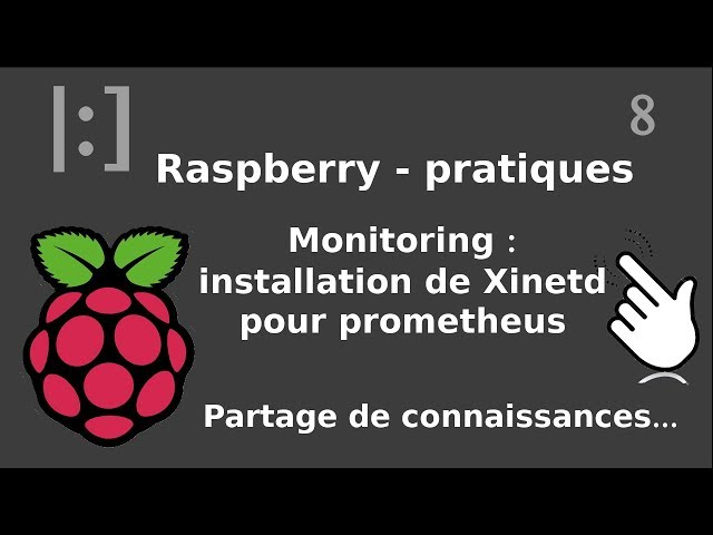 Raspberry Pi - 8. Monitoring : xinetd pour prometheus