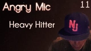 Angry Mic - Heavy Hitter [Lyrics in description]
