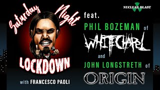 Saturday Night Lockdown Ep #13: Francesco Paoli w/ Phil (WHITECHAPEL), John (ORIGIN)