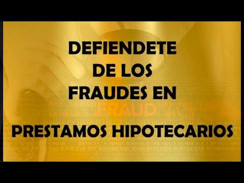 DEFIENDETE DE LOS FRAUDES EN LOS PRESTAMOS HIPOTECARIOS. 1ª PARTE.