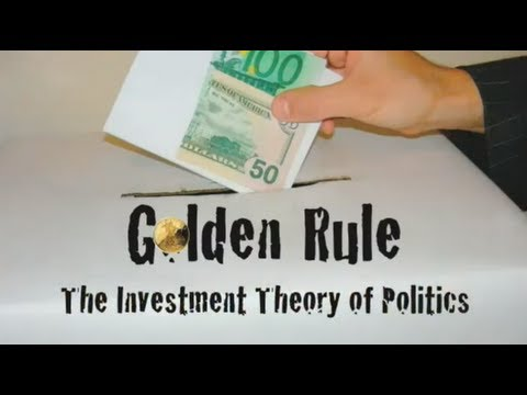 Golden Rule: The Investment Theory of Politics (whole documentary)